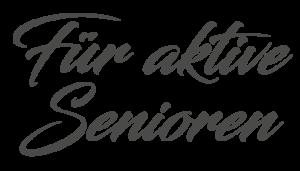 Für aktive Senioren